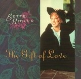 The Gift Of Love - Bette Midler