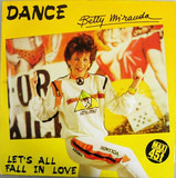 Dance / Let's All Fall In Love - Betty Miranda
