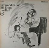 Intermodulation - Bill Evans , Jim Hall