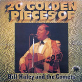 20 Golden Pieces Of Bill Haley And The Comets - Bill Haley And His Comets