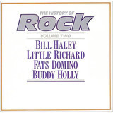 The History Of Rock (Volume Two) - Bill Haley / Little Richard / Fats Domino / Buddy Holly