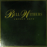 Lovely Days - Bill Withers