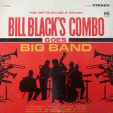 Goes Big Band - Bill Black's Combo