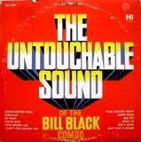 The Untouchable Sound Of The Bill Black Combo - Bill Black's Combo