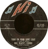 Turn On Your Love Light - Bill Black's Combo