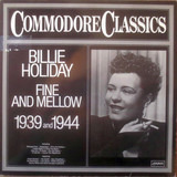 Fine And Mellow 1939 And 1944 - Billie Holiday