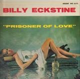 Prisoner Of Lover - Billy Eckstine