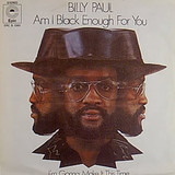 Am I Black Enough For You - Billy Paul