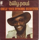 Only the Strong Survive - Billy Paul