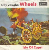 Wheels / Isle Of Capri - Billy Vaughn And His Orchestra