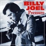 Pressure - Billy Joel