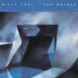 The Bridge - Billy Joel