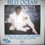 When The Going Gets Tough, The Tough Get Going - Billy Ocean
