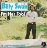 I'm Her Fool - Billy Swan