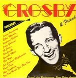Bing Crosby & Friends with the John Scott Trotter Orchestra - Bing Crosby