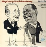 Havin' Fun! - Bing Crosby & Louis Armstrong