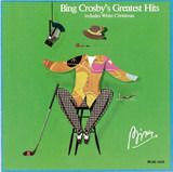 Bing Crosby's Greatest Hits (Includes White Christmas) - Bing Crosby