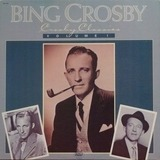 Crosby Classics Volume I - Bing Crosby