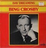 Day Dreaming - Bing Crosby