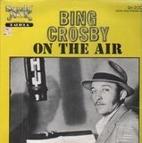 On The Air - Bing Crosby