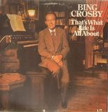 That's What Life Is All About - Bing Crosby