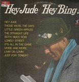 Hey Jude / Hey Bing! - Bing Crosby With Jimmy Bowen Orchestra & Chorus