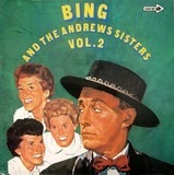 Vol. 2 - Bing Crosby And The Andrews Sisters