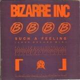 Such A Feeling (Love Decade Mix) / Raise Me (Eon's Ascension Mix) - Bizarre Inc