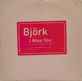 I Miss You (R.H. Factor Mixes) - Björk
