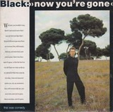 Now You're Gone - Black