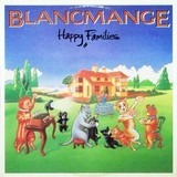 Happy Families - Blancmange