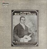 The Immortal Blind Lemon Jefferson - Blind Lemon Jefferson