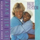It's All Over - Blue System * Dionne Warwick & Dieter Bohlen