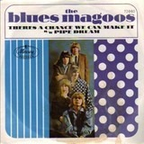 Pipe Dream / There's A Chance We Can Make It - Blues Magoos