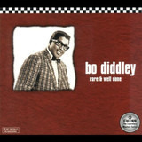 Rare & Well Done - Bo Diddley