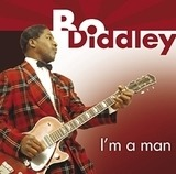 I'm A Man - Bo Diddley