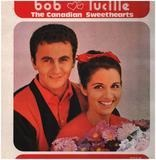 The Canadian Sweethearts - Bob And Lucille