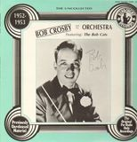 The Uncollected - 1952-1953 - Bob Crosby and his Orchestra