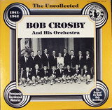 The Uncollected - 1941-1942 - Bob Crosby and his Orchestra