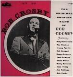 The Original Swingin Band Of Bob Crosby 1936-1942 - Bob Crosby And His Orchestra