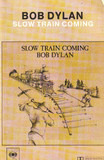 Slow Train Coming - Bob Dylan