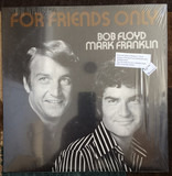 For Friends Only - Bob Floyd and Mark Franklin