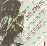 Roots, Rock, Reggae / Them Belly Full (But We Hungry) - Bob Marley & The Wailers
