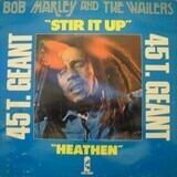 Stir It Up / Heathen - Bob Marley & The Wailers