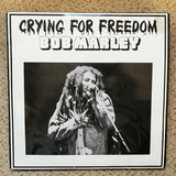 Crying For Freedom - Bob Marley