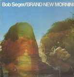 Brand New Morning - Bob Seger