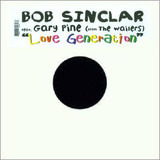 Love Generation - Bob Sinclar Feat. Gary 'Nesta' Pine