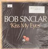 Kiss My Eyes (Remixes) - Bob Sinclar