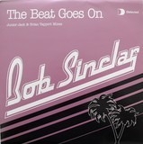 The Beat Goes On - Bob Sinclar
