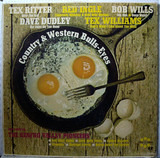 Country & Western Bulls-Eyes - Bob Wills , Red Ingle , Tex Williams , Tex Ritter , Dave Dudley , The Renfro Valley Pioneers
